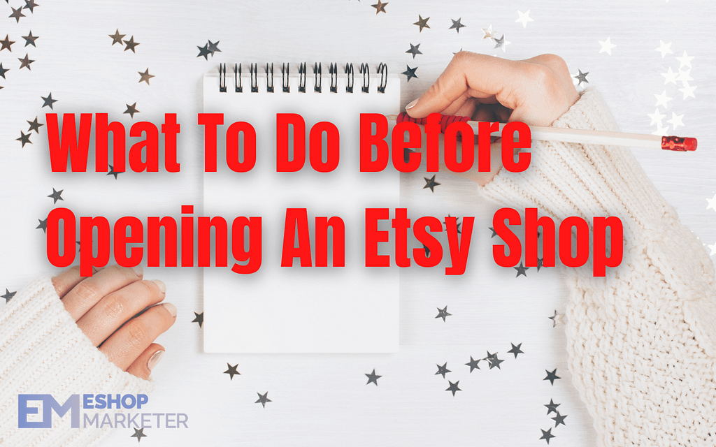 What To Do Before Opening An Etsy Shop